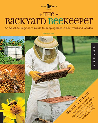 The Backyard Beekeeper - Revised and Updated: An Absolute Beginner's...