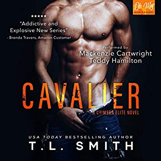 Cavalier     A Crimson Elite Novel              By:                                                                                                                                 T.L. Smith                               Narrated by:                                                                                                                                 Teddy Hamilton,                                                                                        Mackenzie Cartwright                      Length: 6 hrs and 6 mins     26 ratings     Overall 4.3