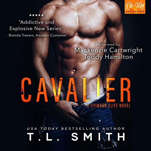 Cavalier     A Crimson Elite Novel              By:                                                                                                                                 T.L. Smith                               Narrated by:                                                                                                                                 Teddy Hamilton,                                                                                        Mackenzie Cartwright                      Length: 6 hrs and 6 mins     23 ratings     Overall 4.4