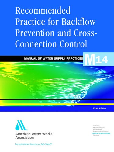 Recommended Practice for Backflow Prevention & Cross-Connection Control, (M14) (Awwa Manual, M14)