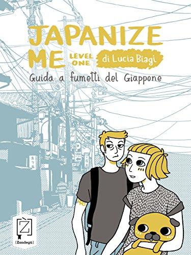 Japanize me: Guida a fumetti del Giappone (I lazzi) (Italian Edition)
