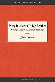 Every Intellectual's Big Brother: George Orwell's Literary Siblings