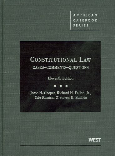 Constitutional Law: Cases Comments and Questions,11th...
