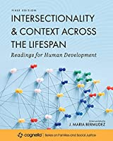 Intersectionality and Context across the Lifespan: Readings for Human Development