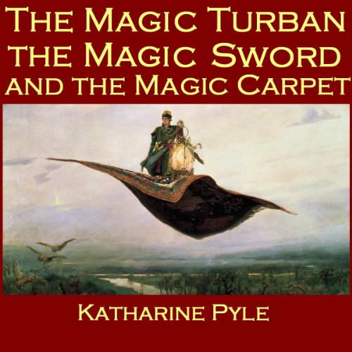 The Magic Turban, the Magic Sword and the Magic Carpet     A Persian Tale              By:                                                                                                                                 Katharine Pyle                               Narrated by:                                                                                                                                 Cathy Dobson                      Length: 22 mins     Not rated yet     Overall 0.0