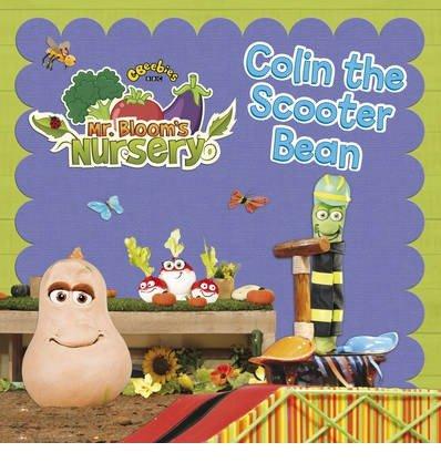 [(Mr Bloom's Nursery: Colin the Scooter Bean)] [ Bantam Children ] [August, 2013]