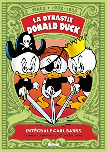 Preisvergleich Produktbild La Dynastie Donald Duck - Tome 03: 1952 / 1953 - Bobos ou bonbons et autres histoires