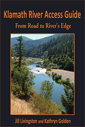 Klamath River Access Guide: From Road to River's Edge (English Edition)