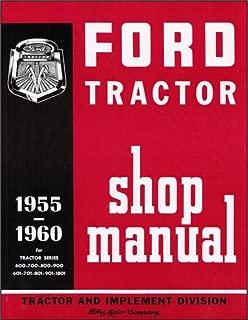 1955-1960 Ford 600 thru 901 series Tractor Repair Shop Manual Reprint