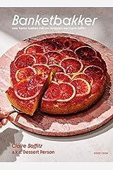 Banketbakker: leer beter bakken met de recepten van Claire Saffitz Hardcover