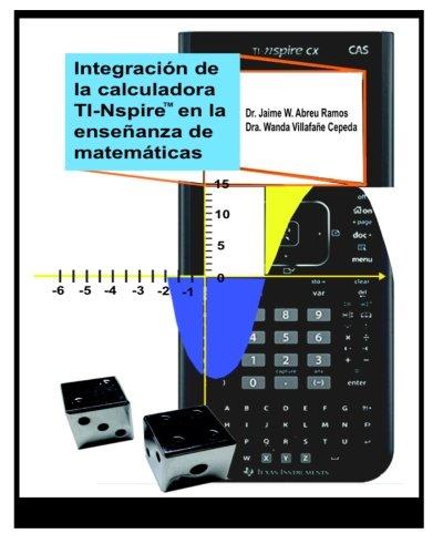 Integración de la calculadora TI-Nspire en la enseñanza de matemáticas: Actividades para nivel intermedio y superior