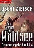 Die Chroniken von Waldsee Band 1-6: 2628 Seiten: Gesamtausgabe des Zyklus
