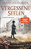 Vergessene Seelen: Kriminalroman (Max Heller, Band 3) - Frank Goldammer