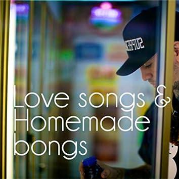 Love Songs & Homemade Bongs