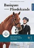 Basis-Pass Pferdekunde: Das Prüfungswissen der FN in Frage und Antwort. Neu nach APO/LPO 2018. - Petra Hölzel