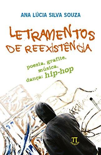 Letramentos De Reexistência. Poesia, Grafite, Música, Dança: Hip Hop