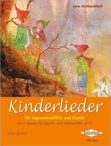 Kinderlieder. Sopranblockflöte/Klavier: für Sopranblockflöte und Klavier