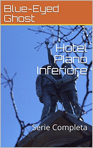 Hotel PIano Inferiore: Serie Completa (Spanish Edition)