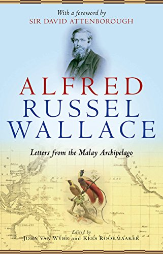 Alfred Russel Wallace: Letters from the Malay Archipelago (English Edition)