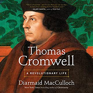 Thomas Cromwell     A Revolutionary Life              By:                                                                                                                                 Diarmaid MacCulloch                               Narrated by:                                                                                                                                 David Rintoul                      Length: 26 hrs and 38 mins     60 ratings     Overall 4.6