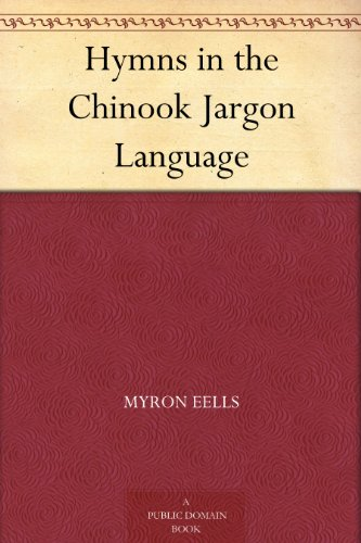 Couverture du livre Hymns in the Chinook Jargon Language (English Edition)