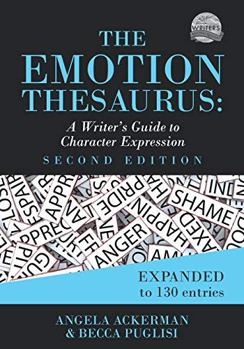 Compare Textbook Prices for The Emotion Thesaurus: A Writer's Guide to Character Expression Second Edition Writers Helping Writers Series 2nd ed. Edition ISBN 9780999296349 by Puglisi, Becca,Ackerman, Angela