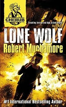 Lone Wolf: Book 16 (CHERUB 4) by [Robert Muchamore]