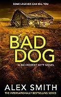 Bad Dog: A Gripping British Crime Thriller (DCI Kett Crime Thrillers Book 2) (English Edition)