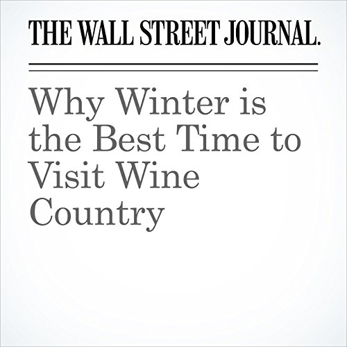 Why Winter is the Best Time to Visit Wine Country audiobook cover art