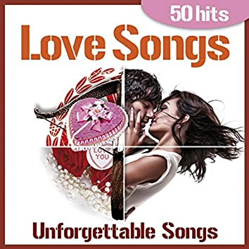Love Songs - Unforgettable Songs for Tender Moments (50 Hits)