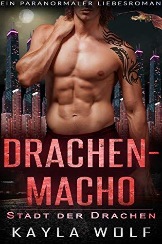 Drachenmacho: Ein paranormaler Liebesroman (Stadt der Drachen 2)