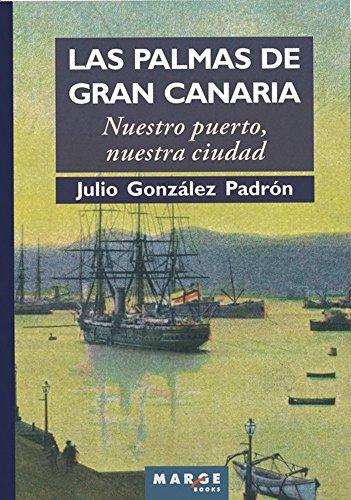Las Palmas de Gran Canaria: Nuestro puerto, nuestra ciudad