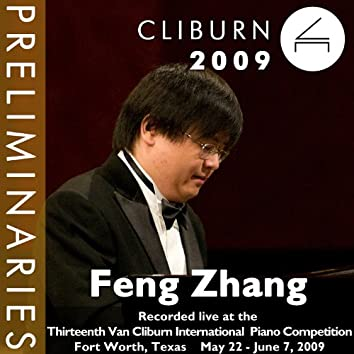 2009 Van Cliburn International Piano Competition: Preliminary Round - Feng Zhang