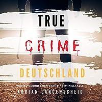 True Crime Deutschland Hörbuch