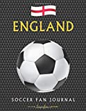 England Soccer Fan Journal: Great gift for Football / Futbol fans - Sons, Daughters, Mums, Dads Relatives and Friends