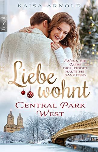 Liebe wohnt Central Park West: Weihnachtsroman