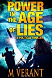 Power in the Age of Lies: A Political Thriller