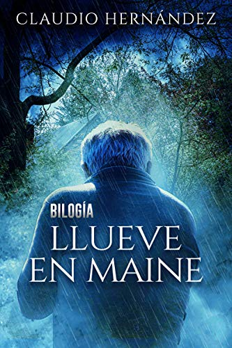 Bilogía LLUEVE EN MAINE (Pack con Ojos que no se abren | Fin de la Cordura): Thriller Psicológico | Intriga | Suspense | Misterio | Paranormal (Spanish Edition)