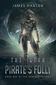 The Star Pirate's Folly by [James Hanlon]