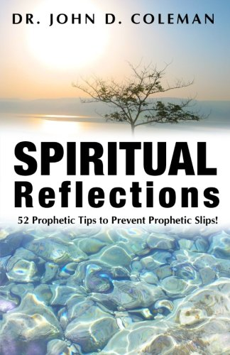 Spiritual Reflections: 52 Prophetic Tips to Prevent Prophetic Slips!