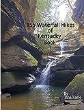 155 Waterfall Hikes of Kentucky Book One