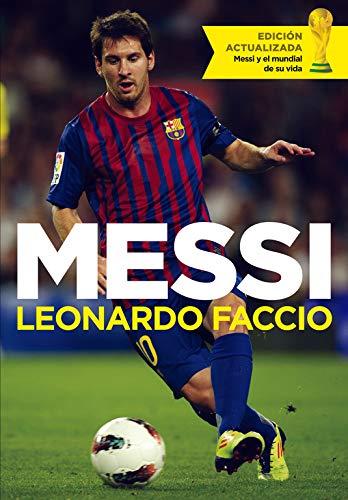 Messi (edición actualizada): Messi y el mundial de su vida (Biografías y Memorias)