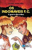 Os Indomáveis F. C. - A guerra das tribos