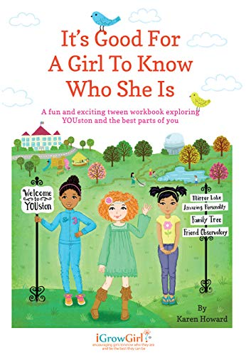 It's Good For A Girl To Know Who She Is: A fun and exciting tween workbook exploring YOUston and the best parts of you (English Edition)