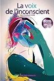 La voix de l'inconscient - Apprenez à hypnotiser n'importe qui, n'importe où et n'importe quand. Mais pas n'importe comment ! - Format Kindle - 9,99 €
