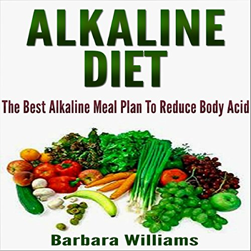 Alkaline Diet: The Best Alkaline Meal Plan to Reduce Body Acid audiobook cover art