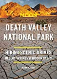 Moon Death Valley National Park: Hiking, Scenic Drives, Desert Springs & Hidden Oases (Travel Guide) (English Edition)