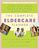 The Complete Eldercare Planner, Revised and Updated Edition: Where to Start, Which Questions to Ask, and How to Find Help (Paperback)
