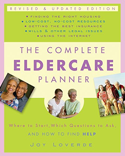 Compare Textbook Prices for The Complete Eldercare Planner, Revised and Updated Edition: Where to Start, Which Questions to Ask, and How to Find Help Revised, Updated ed. Edition ISBN 9780307409621 by Loverde, Joy
