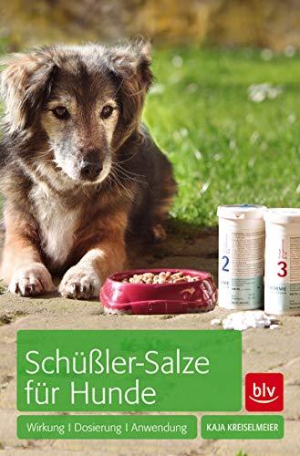 Kreiselmeier, Kaja<br />Schüßler-Salze für Hunde: Wirkung · Dosierung · Anwendung